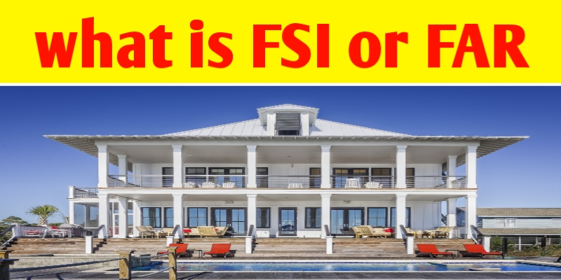 What is FSI or FAR - floor space index and its value