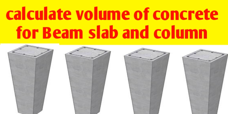 How to calculate concrete volume of slab beam and column.