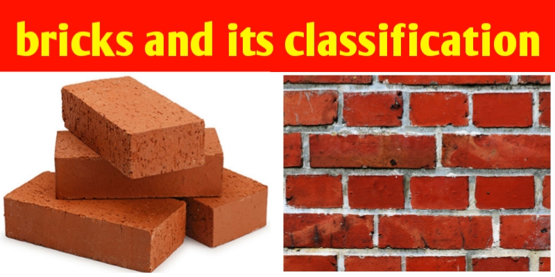 What is bricks and its classification and properties