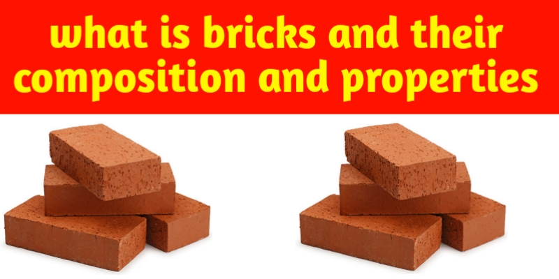 What is bricks and their composition and properties