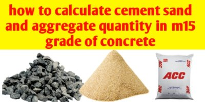 How to calculate cement sand and aggregate quantity in m15 concrete