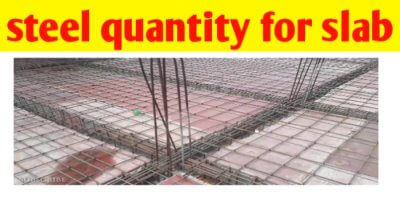 How to calculate Steel quantity for rcc slab