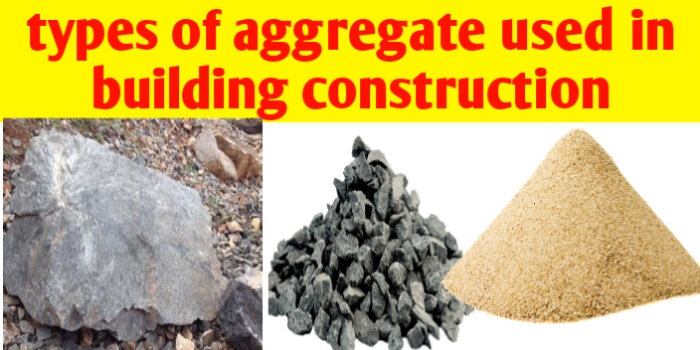Types of aggregate used in building construction