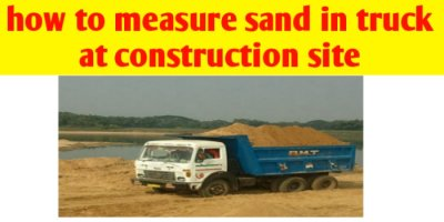 How to measure sand in truck at construction site