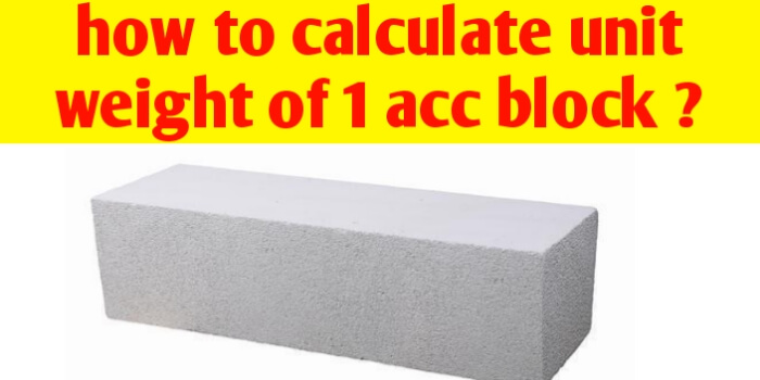 What is unit weight of 1 AAC Block and how we calculate