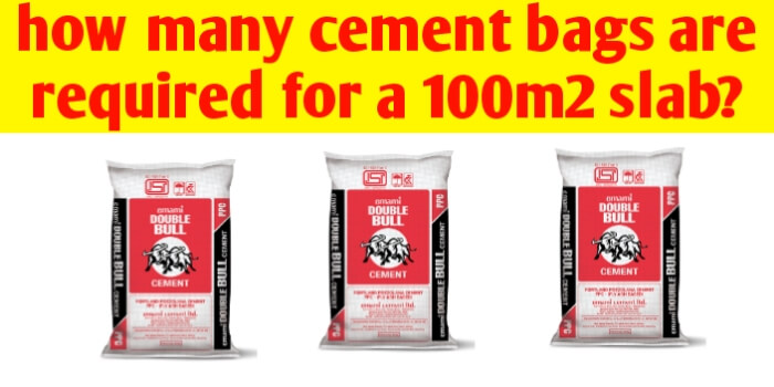 How many cement bags are required for a 100m2 slab?