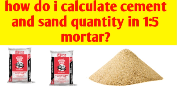 How do i calculate cement and sand quantity in 1:5 mortar?