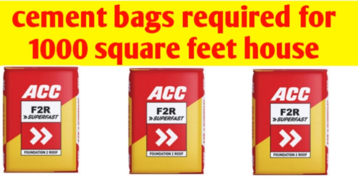 How many cement bags required for 1000 sq ft house
