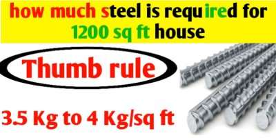 How much steel is required for 1200 sq ft house