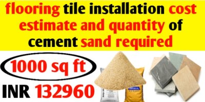 Tile flooring cost estimation and cement sand required