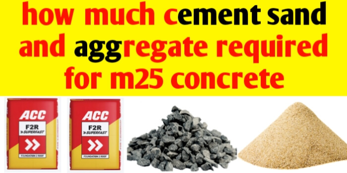 How much cement sand & aggregate required for m25 concrete