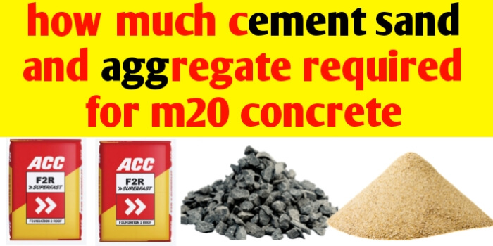 How much cement sand & aggregate required for M20 concrete