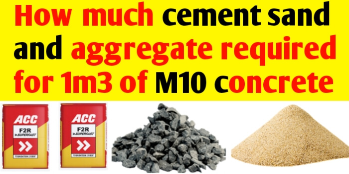 How much cement sand & aggregate required for M10 concrete