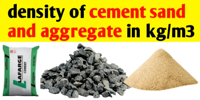 Density of Cement Sand and Aggregate in Kg/m3 | list of material density