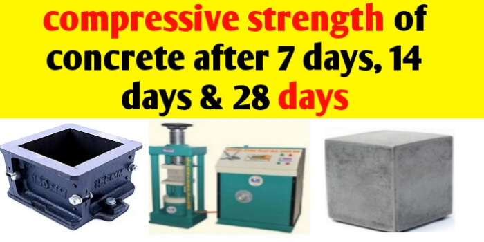 Compressive strength of concrete - cube test procedure & result at 7 days & 28 days of curing