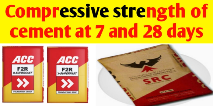 Compressive strength of cement at 7 days & 28 days