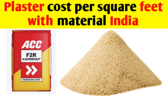 Plaster cost per square foot with material in India