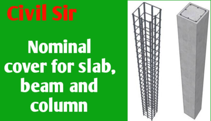 Nominal cover for slab, beam, column staircase and footing
