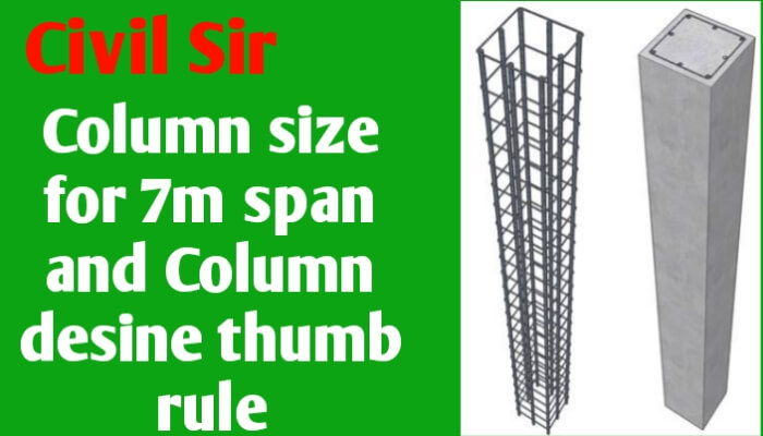 Column size for 7m span and Column design Thumb rule