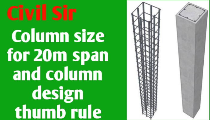 Column size for 20m span and Column design Thumb rule