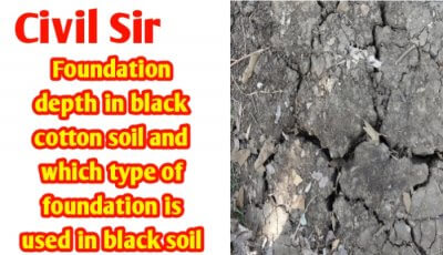 Foundation depth in black cotton soil | Good foundation type in black soil