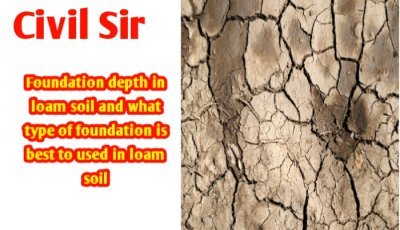 Foundation depth in loam soil | best Foundation type in loam soil