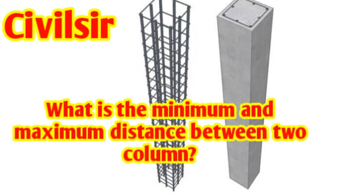 What is the minimum and maximum distance between two column