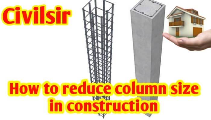 How to reduce column size in construction