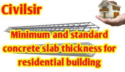 Minimum & standard concrete slab thickness for for residential building