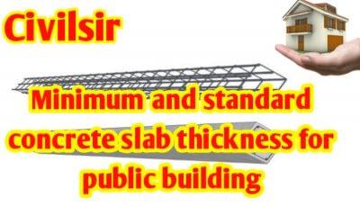 Minimum & standard concrete slab thickness for for public building