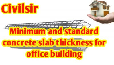 Minimum & standard concrete slab thickness for office building