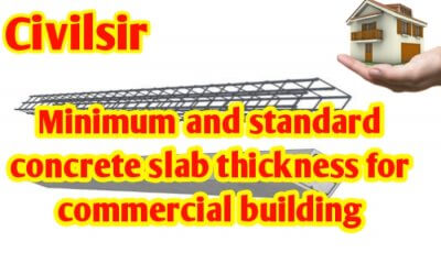 Minimum & standard concrete slab thickness for commercial building