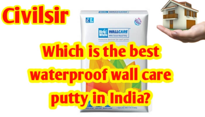 Which is the best waterproof wall care putty in India