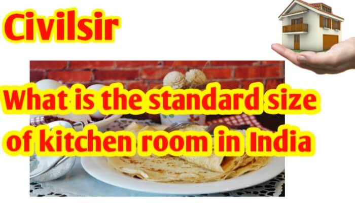 What is the standard size of kitchen room in india
