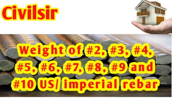Weight of #2, #3, #4, #5, #6, #7, #8, #9 and #10 US/ imperial rebar