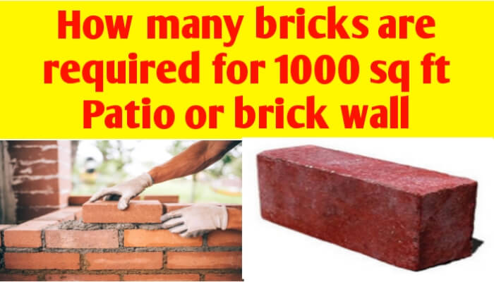 How many bricks are required for 1000 sq ft Patio or brick wall
