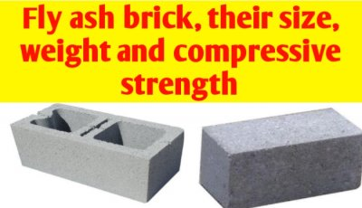 Fly ash brick - their size, weight and compressive strength