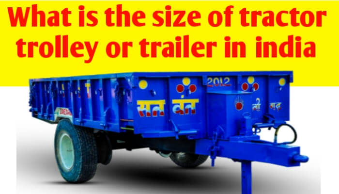 What is the size of tractor trolley or trailer in india