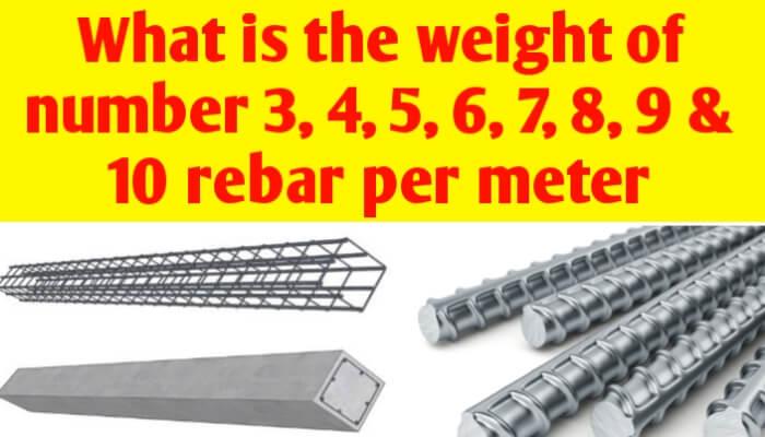 Weight of number 3, 4, 5, 6, 7, 8, 9 & 10 rebar per meter