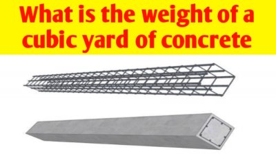 What is the weight of a cubic yard of concrete