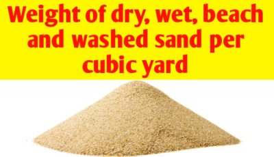 Weight of dry, wet, beach and washed sand per cubic yard
