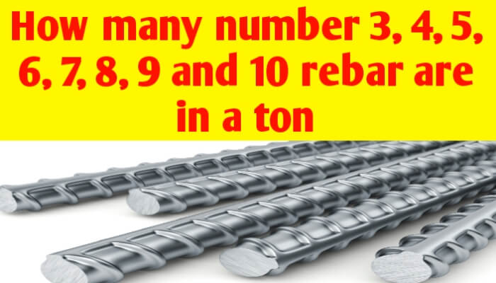How many number 3, 4, 5, 6, 7, 8, 9 and 10 rebar are in a ton
