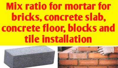 Mix ratio for mortar for bricks, concrete slab, floor & tiles installation
