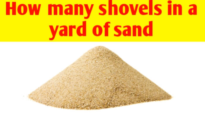 How many shovels in a yard of sand