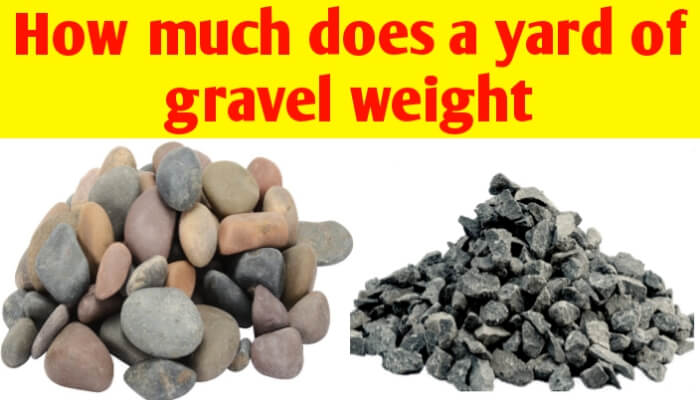 How much does a yard of gravel weight