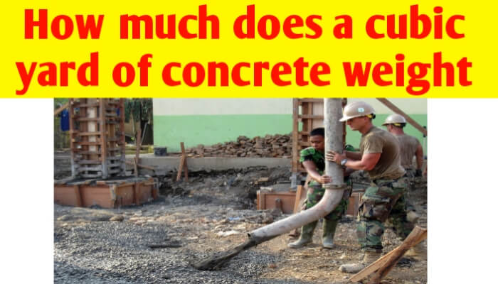How much does a cubic yard of concrete weight