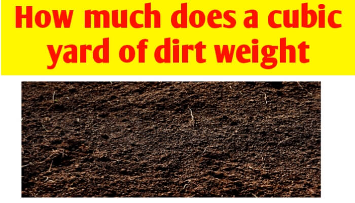 How much does a cubic yard of dirt weight