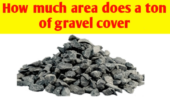 How much area does a ton of gravel cover