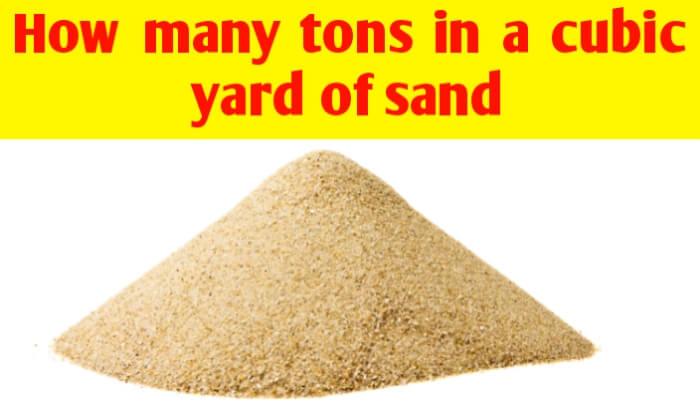 How many tons in a cubic yard of sand