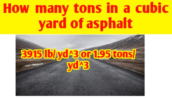 How many tons in a cubic yard of Asphalt